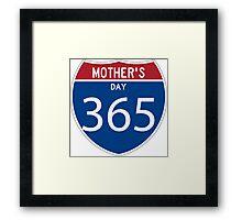 Mother's Day 365 days  Framed Print