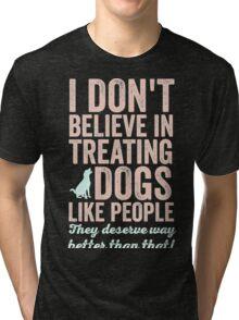 Treating Dogs Tri-blend T-Shirt