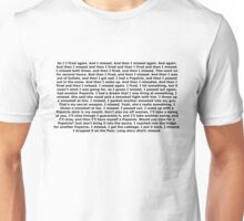 And then I fired, and then I missed Unisex T-Shirt