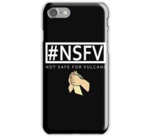 #NSFV - Not Safe For Vulcans - this simple feeling white iPhone Case/Skin