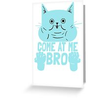 Cat Kitten Come At Me Bro Greeting Card