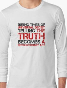 George Orwell Quote Truth Freedom Free Speech Long Sleeve T-Shirt