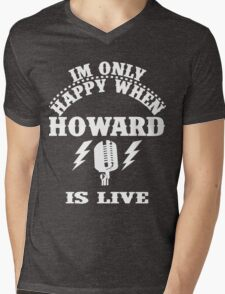 Im Only Happy When Howard Is Live Mens V-Neck T-Shirt
