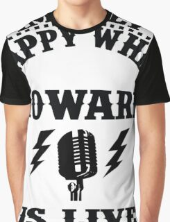 Im Only Happy When Howard Is Live Graphic T-Shirt