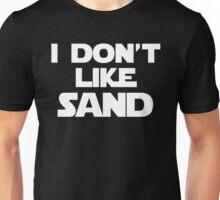 I Don't Like Sand Unisex T-Shirt