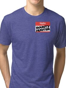 Hello I'm A Bounty Hunter Tri-blend T-Shirt
