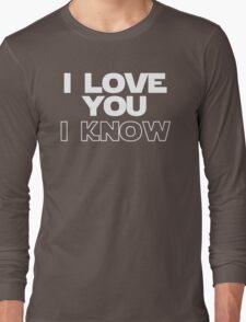 I Love You/I Know Long Sleeve T-Shirt
