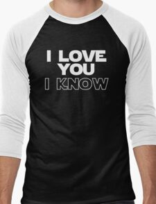 I Love You/I Know T-Shirt