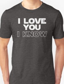 I Love You/I Know Unisex T-Shirt