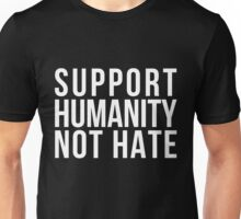 Support Humanity Not Hate (White) Unisex T-Shirt