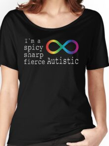 Spicy, Sharp, & Fierce Autism Women's Relaxed Fit T-Shirt