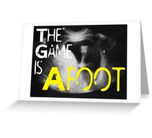The Game is Afoot Greeting Card