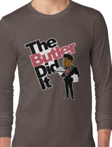 The Butler Did It! Long Sleeve T-Shirt