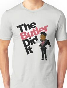 The Butler Did It! Unisex T-Shirt