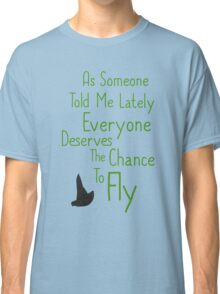 As Someone Told Me Lately Classic T-Shirt