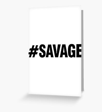#SAVAGE Greeting Card