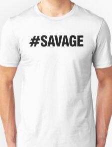 #SAVAGE T-Shirt