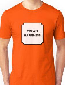 CREATE HAPPINESS Unisex T-Shirt