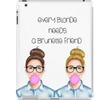 """Every Blonde needs a brunette friend"" iPad Case/Skin"