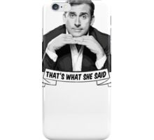 "Michael Scott - ""That's What She Said"" iPhone Case/Skin"