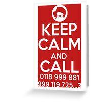 Keep Calm And Call 0118 999 881 999 119 725 3 Greeting Card