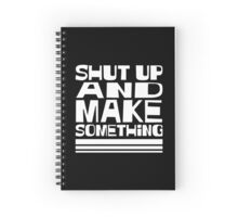 Shut up Spiral Notebook