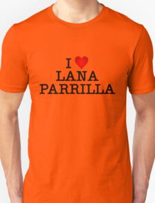 I love Lana Parrilla T-Shirt