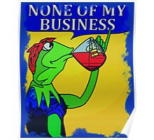 None Of My Business Poster