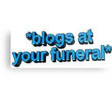 blogs @ ur funeral  Metal Print