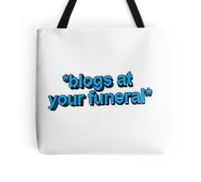 blogs @ ur funeral  Tote Bag