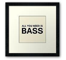 All You Need Is Bass (Black) Framed Print
