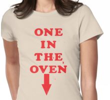 One in the oven Womens Fitted T-Shirt