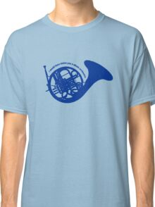 THE BLUE FRENCH HORN Classic T-Shirt