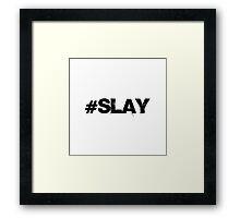 Motivate Me: Just #Slay Framed Print