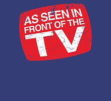 As Seen In Front of the TV Unisex T-Shirt