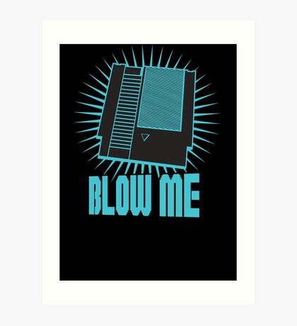 Nintendo Blow Me Cartridge Funny T-Shirt Art Print