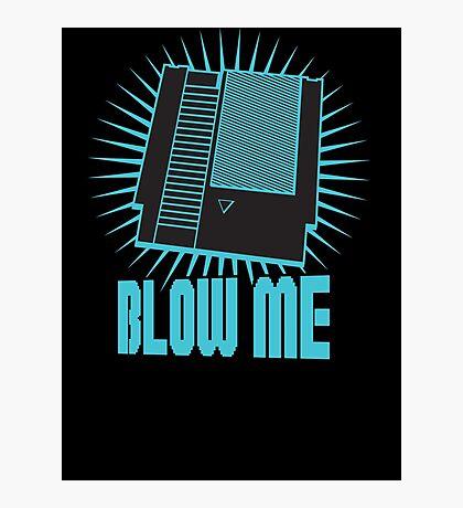 Nintendo Blow Me Cartridge Funny T-Shirt Photographic Print