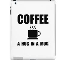 Coffee Hug In Mug iPad Case/Skin