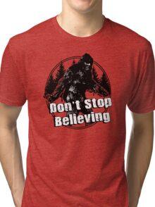 Bigfoot  Sasquatch Dont Stop Believing Tri-blend T-Shirt