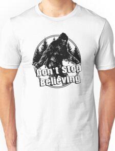 Bigfoot  Sasquatch Dont Stop Believing Unisex T-Shirt
