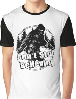 Bigfoot  Sasquatch Dont Stop Believing Graphic T-Shirt