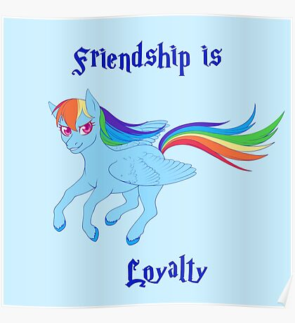 Friendship is Loyalty Poster