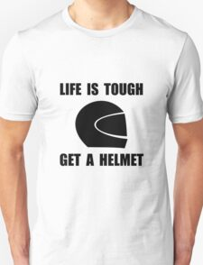 Life Tough Get Helmet Unisex T-Shirt