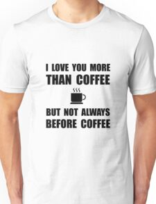 Not Before Coffee Unisex T-Shirt