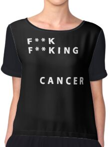 F * * k F * * k i n g Cancer Chiffon Top