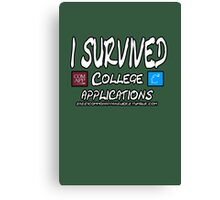 I survived college applications Canvas Print
