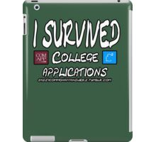 I survived college applications iPad Case/Skin