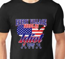 Trump Village Idiot Unisex T-Shirt