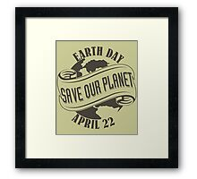 Earth Day Save Our Planet Framed Print