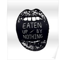 Eaten Up By Nothing Poster